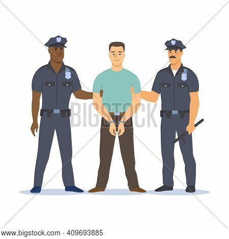 Two Police Officers Of Different Skin Colors Arresting The Criminal. They Hold His Hands, The Crimin