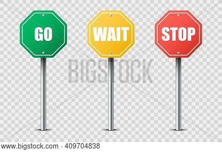 Realistic Traffic Signs Go, Wait, Stop On Transparent Background. Octagonal Green Go, Red Stop, Yell