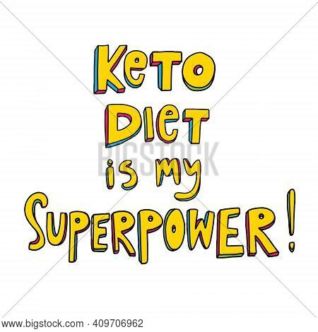 Keto Diet Vector Doodle Lettering Quote. Keto Diet Is My Superpower. Slogan For Banner, Poster, T-sh