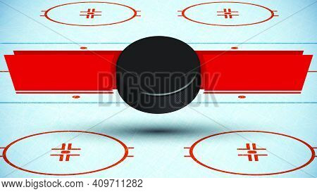 Template For Tournament With Ice Hockey Puck On Background Of Sport Ice Rink With Ribbons For Announ