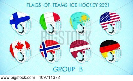 Ice Hockey Competition Teams Flags 2021 On On Helmets On Ice Background. Group B. Announcement Of Pa