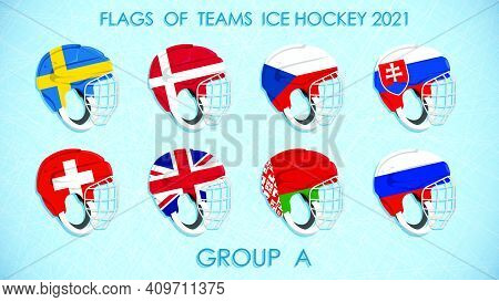 Ice Hockey Competition Teams Flags 2021 On On Helmets. Group A. Hockey Standings On Ice Background.