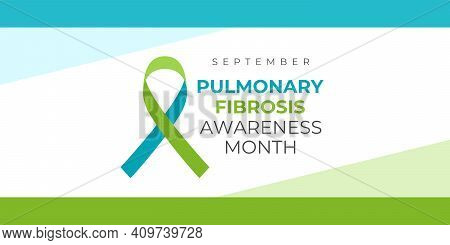 Pulmonary Fibrosis Awareness Month. Vector Banner, Poster, Card For Social Media With The Text Septe