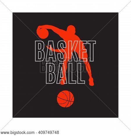 Basketball Game Emblem, Label, Print, T-shirt Design, Vector Illustration. Basketball Dribbling Skil