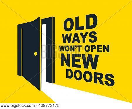 Half Open Door Vector Concept Of New Opportunities, Old Ways Would Not Open New Doors Lettering Quot