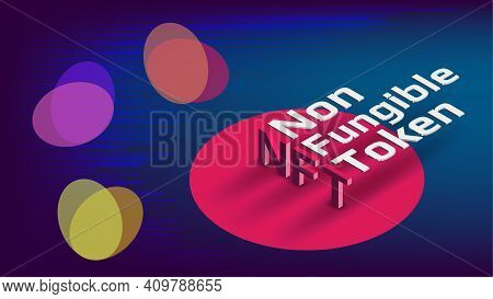 Nft Non Fungible Tokens Infographics With Isometric Text And Abstract Shapes On Blue Background. Pay