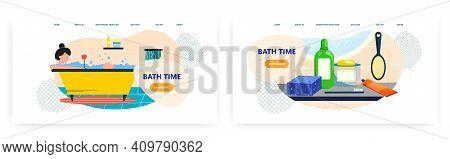 Bath Time Landing Page Design, Website Banner Vector Template Set. Woman Taking Bath. Home Spa Proce