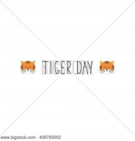 Lettering Day Of The Tiger. Handwritten Inscription For The Day Of The Tiger And The Tigers Face. Ve