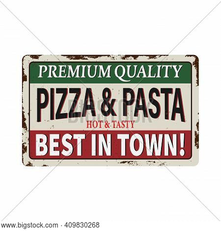 Retro Metal Signs Set For Pizzeria And Pasta Or Italian Restaurant. Vintage Pizza Concept On Old, Ru