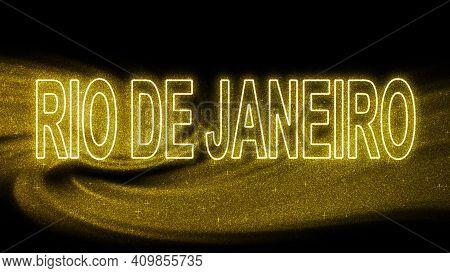 Rio De Janeiro Gold Glitter Lettering, Rio De Janeiro Tourism And Travel, Creative Typography Text B