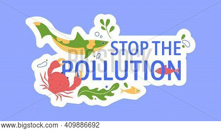 Stop Pollution Ocean And Sea, Banner Badge. Vector Pollution And Garbage Plastic In Global Water, No