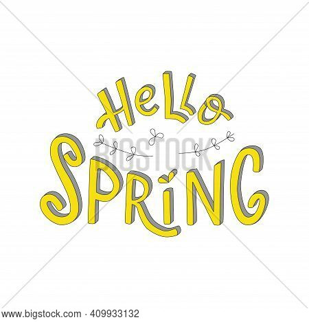 Hello Spring Handwritten Sign, Font In Illuminating And Ultimate Gray Colors Trend 2021. Vector Stoc