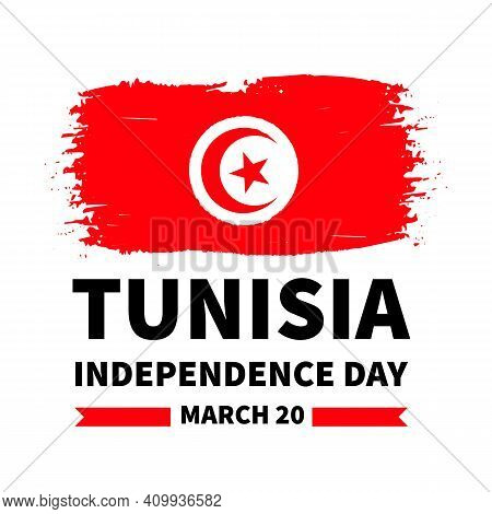 Tunisia Independence Day Lettering With Grunge Flag. Holiday Celebrated On March 20. Vector Template