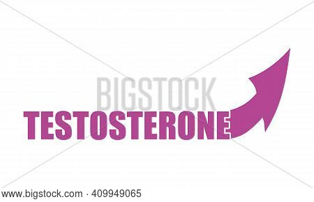 Hormone Testosterone Word With Arrow. Health Care Concept Illustration.