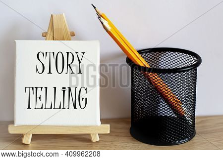Story Telling Concept Written On A Small Blackboard On Easel