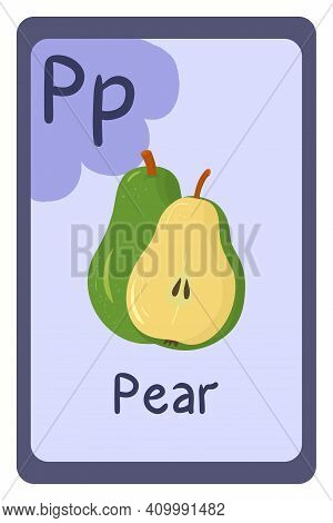 Colorful Abc Education Flash Card, Letter P - Pear, Whole And Half. Alphabet Vector Illustration Wit