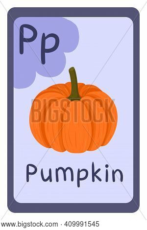 Colorful Abc Education Flash Card, Letter P - Pumpkin. Alphabet Vector Illustration With Food, Fruit