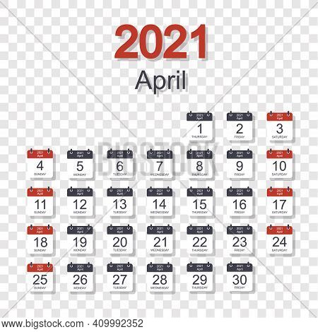 Monthly Calendar Template For April 2021 With Daily Date. On Transparent Background. Week Starts On