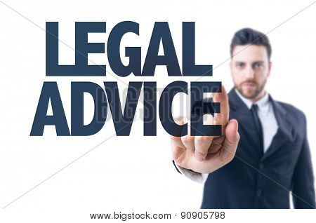 Business man pointing the text: Legal Advice