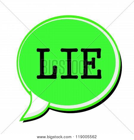 Lie Black Stamp Text On Green Speech Bubble