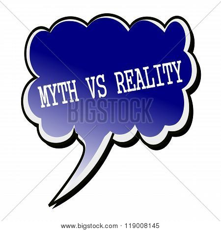 Myth vs Reality white stamp text on blueblack Speech Bubble poster