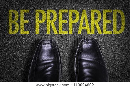 Top View of Business Shoes on the floor with the text: Be Prepared