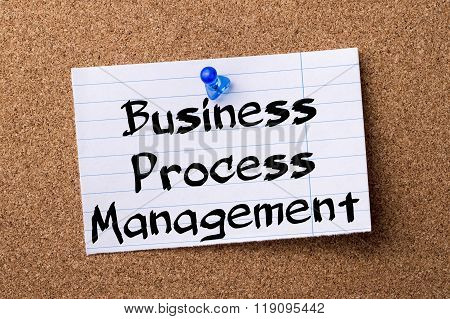 Business Process Management Bpm - Teared Note Paper Pinned On Bulletin Board