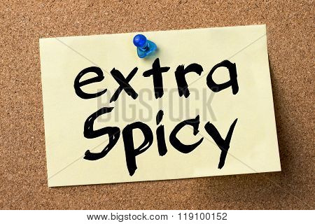 Extra Spicy - Adhesive Label Pinned On Bulletin Board