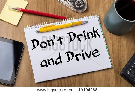 Don't Drink And Drive - Note Pad With Text