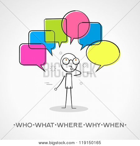 Stickman with speech bubbles. Doodle vector illustration. Who, what, where, why, when.. The file is saved in the version 10 EPS.