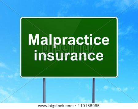 Insurance concept: Malpractice Insurance on road sign background
