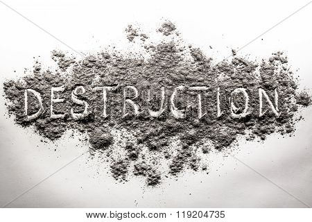 The Word Destruction Written In Ash