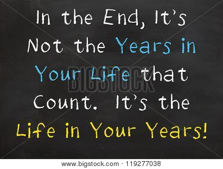 In the End, It's not the Years of Your Life
