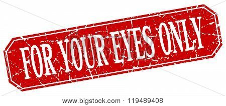 For Your Eyes Only Red Square Vintage Grunge Isolated Sign