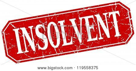 Insolvent Red Square Vintage Grunge Isolated Sign