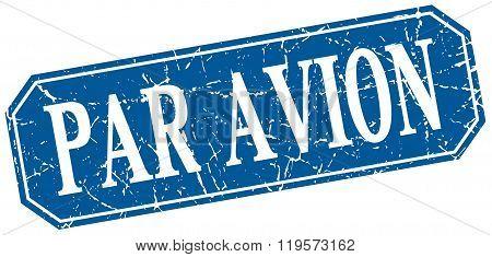 Par Avion Blue Square Vintage Grunge Isolated Sign