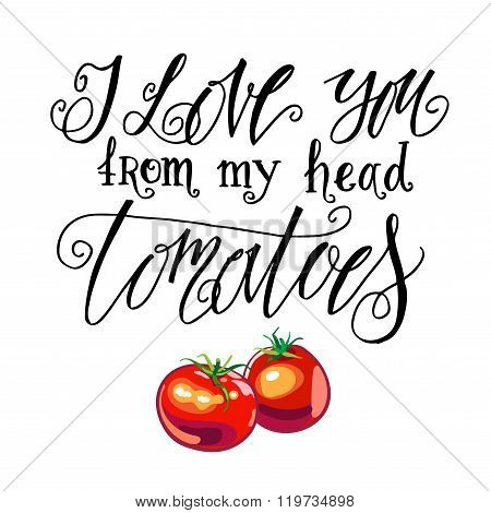 I Love You From My Head Tomatoes. Vintage Label