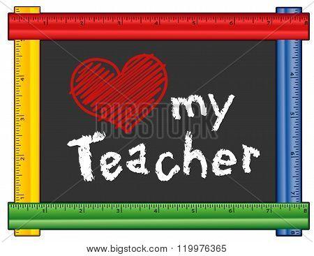 Love My Teacher, Ruler Frame, Big Red Heart