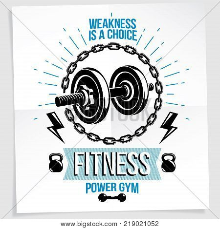 Weight-lifting vector motivation poster composed using disc weight dumbbell and kettle bell sport equipment. Weakness is a choice lettering.