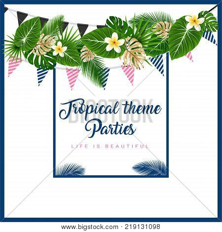 Poster or Invitation card with tropical themed garland with palm leaves flowers flags. Vector illustration