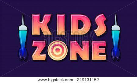 Kids Zone banner in cartoon style with dart. for children's playroom decoration Children Playground. Vector illustration.