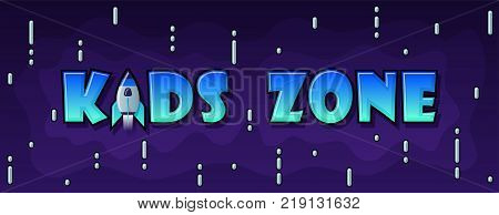 Kids Zone banner in cartoon style with rocket in space. for children's playroom decoration Children Playground. Vector illustration.