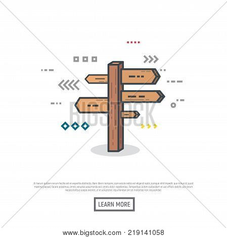Direction choosing concept. Flat vector line style wooden roadside signpost illustration. Arrows and lines navigation. Road way sign boards on pole. Crossroad with destination choice. Text and button.