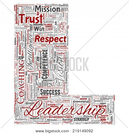 Conceptual business leadership strategy, management value letter font L word cloud isolated background. Collage of success, achievement, responsibility, intelligence authority or competence