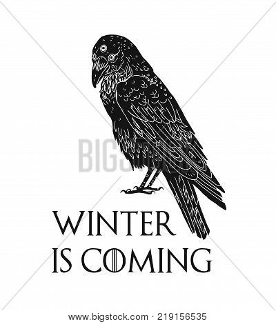 Three eyed raven and Winter Is Coming inscription. Mysterious black bird from dreams, Game of Thrones novel and TV series character isolated on white background. Monochrome vector illustration
