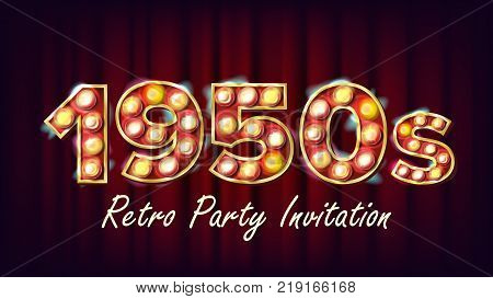 1950s Retro Party Invitation Vector. 1950 Style Design. Shine Lamp Bulb. Glowing Digit. Illuminated Retro Poster, Flyer, Banner Template. Night Club, Disco Party Event Illustration