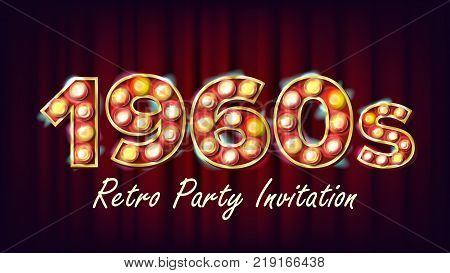1960s Retro Party Invitation Vector. 1960 Style. Lamp Bulb. 3D Electric Glowing Illuminated Retro Sign. Poster, Flyer, Banner Template. Night Club, Disco Party Event Illustration