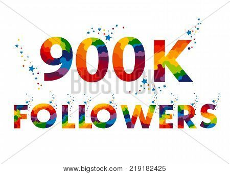 900K nine hundreds thousand followers card. Vector Image for Social Networks.