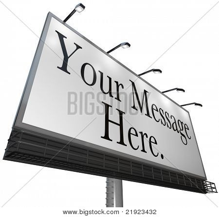 Your Message Here appears on a white canvass on an outdoor billboard for you to advertise your product or service and attract new customers poster