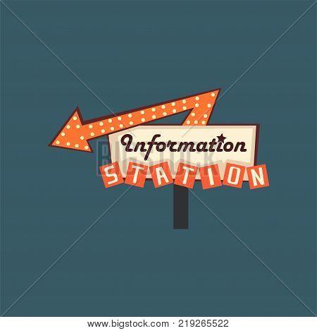 Information station retro street signboard, vintage banner with lights vector Illustration, design element